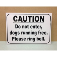 Caution.  Do Not Enter.  Dogs Running Free.  Please Ring Bell.